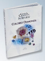 GEMS & GEMOLOGY IN REVIEW COLORED DIAMONDS
